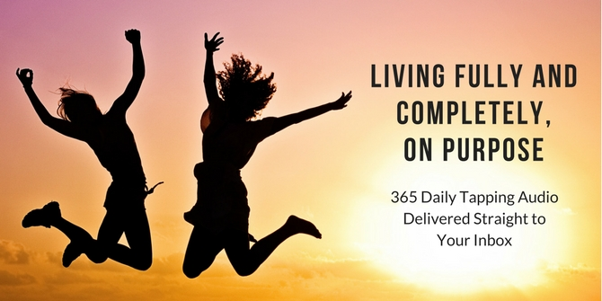 LIVING FULLY AND COMPLETELY,ON PURPOSE